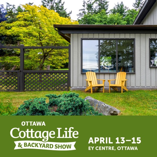 Cottage Life and Backyard Show, April 13 – 15th, 2018