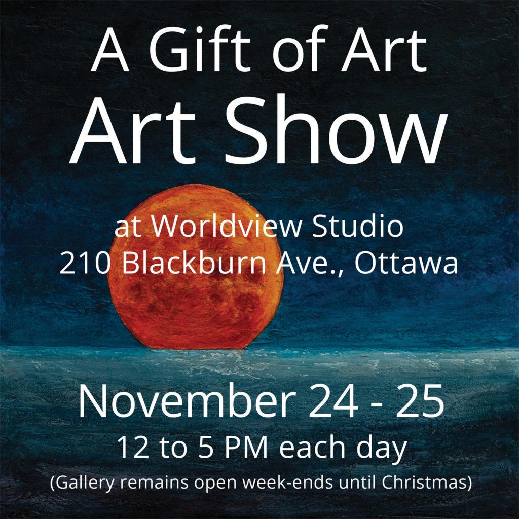 """A Gift Of Art"" Show, November 24 -25, 2018"