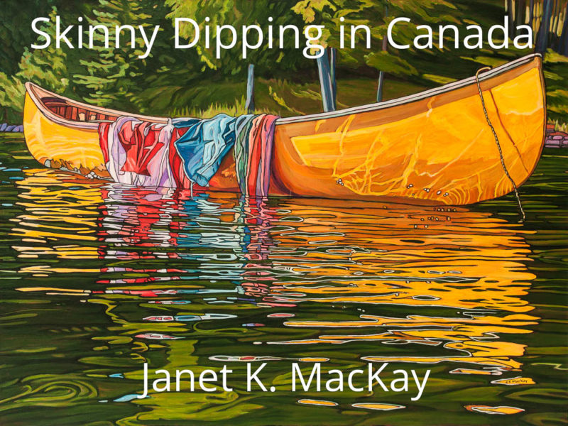 """Skinny Dipping in Canada"" April 25 to May 5, 2019"