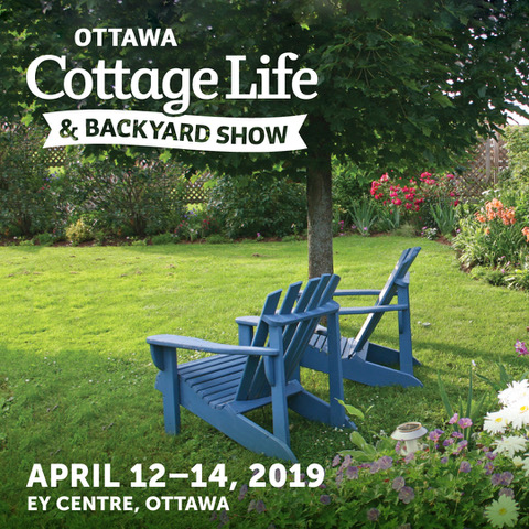 Cottage Life and Backyard Show, April 12 – 14th, 2019